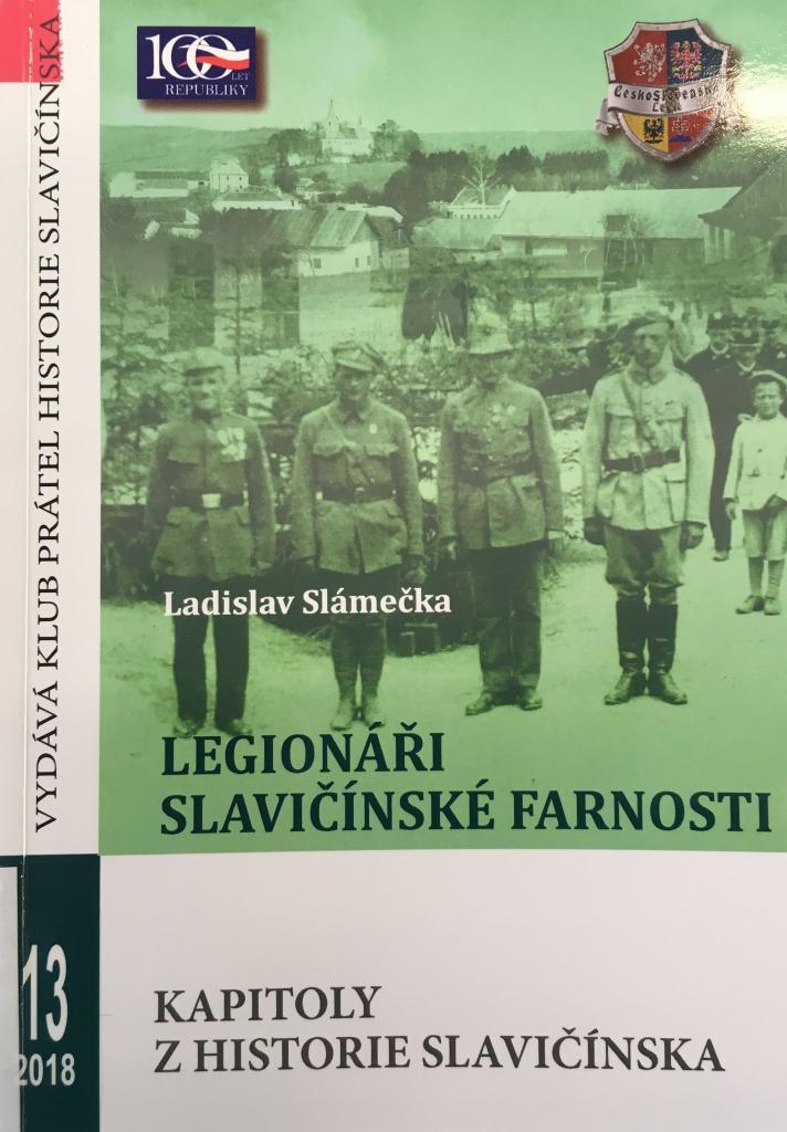 Legionáři slavičínské farnosti: na počest 100. výročí vzniku Republiky československé / Ladislav Slámečka - obálka knihy