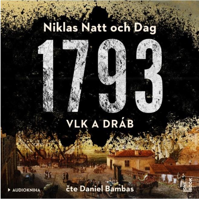 1793: vlk a dráb / Niklas Natt och Dag - obálka knihy