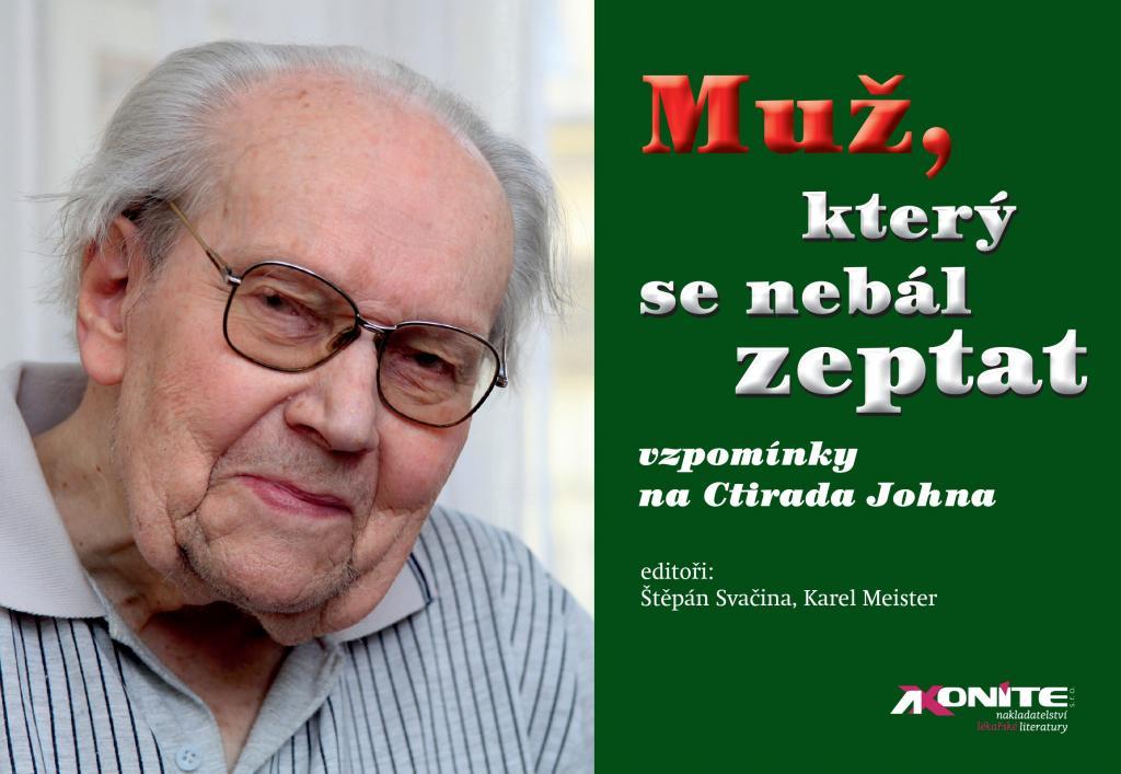 Muž, který se nebál zeptat: vzpomínky na Ctirada Johna / editoři: Štěpán Svačina, Karel Meister - obálka knihy