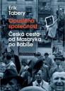 Opuštěná společnost: česká cesta od Masaryka po Babiše / Erik Tabery - obálka knihy