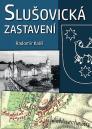 Slušovická zastavení / Radomír Kališ - obálka knihy