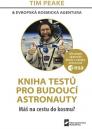Kniha testů pro budoucí astronauty / Tim Peake & evropská kosmická agentura - obálka knihy