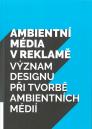 Ambientní média v reklamě: význam designu při tvorbě ambientních médií / Tomáš Šula - obálka knihy