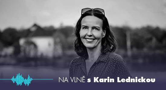 Podcast Na vlně s Karin Lednickou