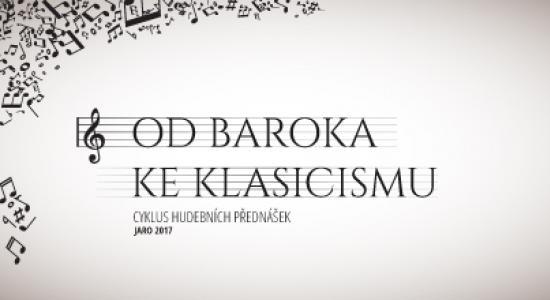 Od baroka ke klasicismu - cyklus hudebních přednášek jaro 2017