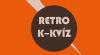 Retro K-Kvíz